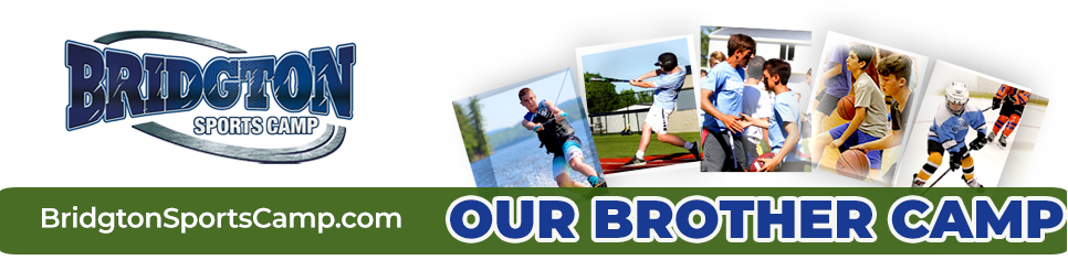 Check out our Brother camp: Bridgton Sports Camp for Boys
